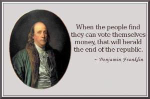 when-the-people-find-they-can-vote-themselves-money-that-will-herald-the-end-of-the-republic[1]