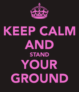 keep-calm-and-stand-your-ground-5[1]